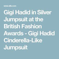 Gigi Hadid in Silver Jumpsuit at the British Fashion Awards - Gigi Hadid Cinderella-Like Jumpsuit