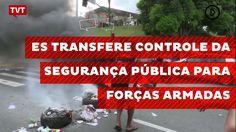 Espírito Santo transfere controle da Segurança Pública para Forças Armadas