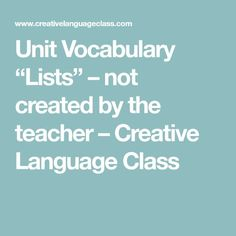 "Unit Vocabulary ""Lists"" – not created by the teacher – Creative Language Class"