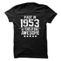 Made In 1953, 62 years Of Being Awesome T Shirt, Hoodie, Sweatshirt