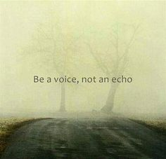 Be the voice...