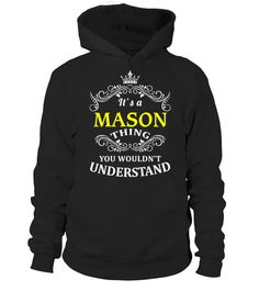 # MASON .  HOW TO ORDER:1. Select the style and color you want:2. Click Reserve it now3. Select size and quantity4. Enter shipping and billing information5. Done! Simple as that!TIPS: Buy 2 or more to save shipping cost!Paypal | VISA | MASTERCARDMASON t shirts ,MASON tshirts ,funny MASON t shirts,MASON t shirt,MASON inspired t shirts,MASON shirts gifts for MASONs,unique gifts for MASONs,MASON shirts and gifts ,great gift ideas for MASONs cheap MASON t shirts,top MASON t shirts, best selling…