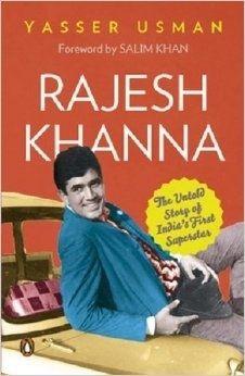 Rajesh Khanna-The Untold Story of Indias First Superstar