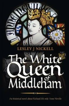 The White Queen of Middleham: an Historical Novel About Richard III's Wife Anne Neville (The Sprigs of Bloom), http://www.amazon.co.uk/dp/1861512082/ref=cm_sw_r_pi_awdl_kwQoub1E2RJH5