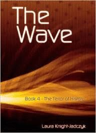 THE WAVE BOOK 4 THE TERROR OF HISTORY