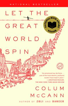 Book club favorite: Colum McCann's masterpiece LET THE GREAT WORLD SPIN provides a dazzlingly rich vision of the pain, loveliness, mystery, and promise of New York City in the 1970s.