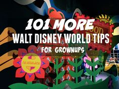 101 MORE Disney World Tips for Grown Ups