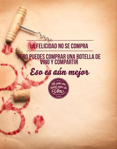 Sabemos que la felicidad no se compra,y lo mejor es que se puede compartir con la ayuda de una buena copa de vino!!