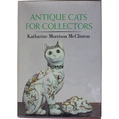 Antique Cats For Collectors by Katherine McClinton - A Must-Have Book for the Lover of Cats
