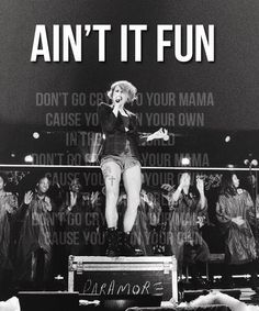 Ain't it fun is the new single of Paramore.  You should buy it in iTunes??