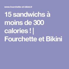 15 sandwichs à moins de 300 calories ! | Fourchette et Bikini