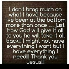 Thankful for all the Lord blessed me with amen in Jesus name. Real Life Quotes, True Quotes, Words Quotes, Wise Words, Sayings, Qoutes, Bragging Quotes, Thank You Jesus, Praise God