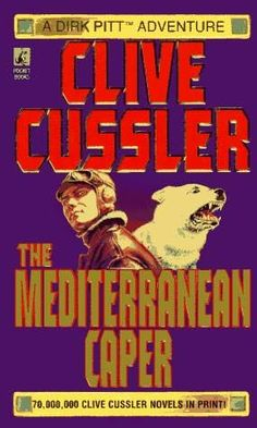 The Mediterranean Caper     (Mayday!)      (Dirk Pitt, book 2)    by    Clive Cussler