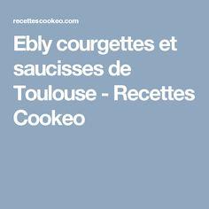 Ebly courgettes et saucisses de Toulouse - Recettes Cookeo