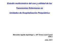 Acceso gratuito. Estudio multicentrico de uso y utilidad de las taxonomias enfermeras en unidades de hospitalización psiquiátrica Content, Nurses, Mental Health, Studio