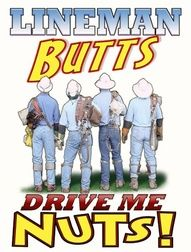 or in my case: an OLD lineman's butt STILL drives my nuts!