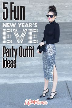 """These 5 New Year's Eve inspired looks are sure to get you motivated to hop on the """"non-mom"""" style train! Choo choo! Here come the hot mamas ready to ring in 2017 in an outfit that is so last year…but also so next year."""