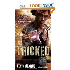 Tricked (The Iron Druid Chronicles, Book Four): Kevin Hearne