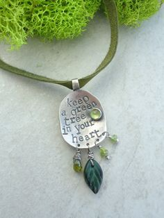 Mantra Necklace *Keep a Green Tree in Your Heart* ~peridot and sterling silver custom stamped pendant Found on EmilyClaireStudio.com