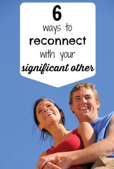 6 Ways to Reconnect with Your Significant Other | Tipsaholic