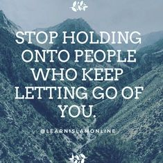 Hold on to those who hold onto you. Love your people deeply.