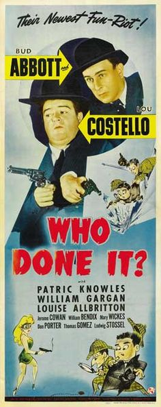 Who Done It? is a 1942 comedy-mystery film starring Bud Abbott and Lou Costello. After completion of this film, Abbott and Costello began a tour of the United States to help promote the selling of U.S. War Bonds