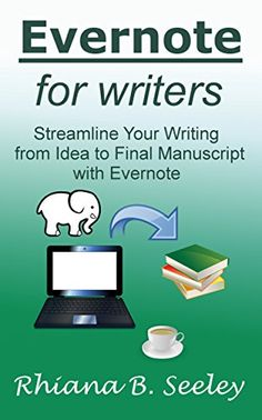 Evernote for Writers: Streamline Your Writing from Idea to Final Manuscript with Evernote (Writer's Tools Book 1) by Rhiana B. Seeley http://www.amazon.com/dp/B0166XQSI2/ref=cm_sw_r_pi_dp_6QKlwb0RM1V3D