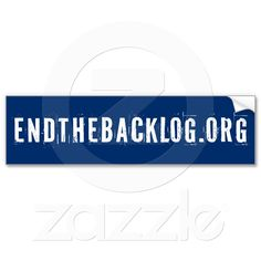 Endthebacklog.org  bumper sticker//Joyful Heart Foundation.  Every single rape kit needs to be processed! Victims deserve to know that every bit of evidence in their case is given the attention that it deserves.