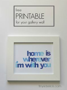 Free Printable Wall Art:: Home Is Wherever I'm With You