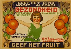 Gezondheid, extraextra sinaasappelen selected N.V. Solbandera. Alcira, entre 1925 y 1950 Vintage Advertisements, Ads, Vegetable Crates, Vintage Labels, Layouts, Nostalgia, Advertising, Alcohol, Posters