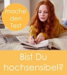 HSP-Test, Bin ich hochsensibel? Body And Soul, Blog, Impulse, Disability, La Mode, Spine Health, Highly Sensitive Person, Blogging