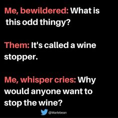 don't stop the wine