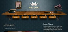 Wall Shelf - Stylish Blogger Template  If you want to try a unique design for your blogger