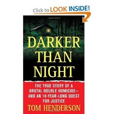 Darker than Night: The True Story of a Brutal Double Homicide and an 18-Year Long Quest for Justice (St. Martin's True Crime Library) [Mass Market Paperback]  Tom Henderson (Author)