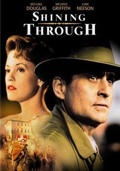 Rewatchability.  5 stars  Shining Through (1992) New York secretary Linda Voss (Melanie Griffith) suspects that her boss, Ed Leland (Michael Douglas), is an American spy. When the United States enters World War II and Ed's key operative in Berlin is killed, Linda convinces her boss to let her go undercover. Linda is dropped behind enemy lines to penetrate the household of a high-ranking enemy official. Will she make it out alive? Also stars Liam Neeson, John Gielgud and Joely Richardson.