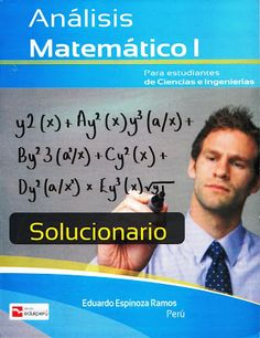 Solucionario Análisis Matemático I – Eduardo Espinoza Ramos « Solucionarios Universitario Fernando Gonzalez, Ai Machine Learning, Math 2, Spanish Words, Calculus, Physics, Books To Read, Acting, Tips