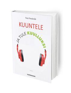 Kuuntelemisen taito ja kuulluksi tulemisen kokemus ovat nykyaikaisen johtamisen kulmakiviä.