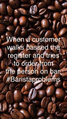 This happened to me yesterday!!! Do I look like I have a register open beside the syrups and espresso machine?!?