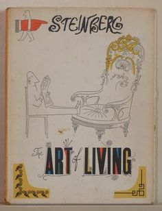 The Art of Living, Saul Steinberg. Hamish Hamilton, London, 1952