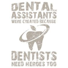 Dentaltown - Dental Assistants were created because dentists needed heroes too.