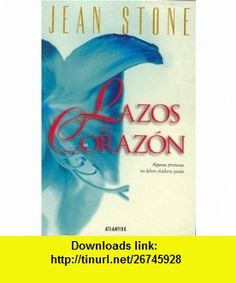 Lazos del corazon (Spanish Edition) (9789500824613) Jean Stone , ISBN-10: 9500824612  , ISBN-13: 978-9500824613 ,  , tutorials , pdf , ebook , torrent , downloads , rapidshare , filesonic , hotfile , megaupload , fileserve