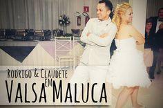 Valsa Maluca com Rodrigo e Claudete