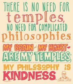 My philosophy is kindness, Dalai Lama quote