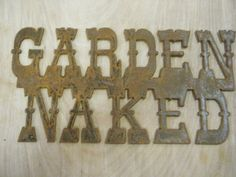 Rusted Rustic Metal Garden Naked  Sign by RockinBTradingCo on Etsy, $16.00  www.rockinbtrading.com