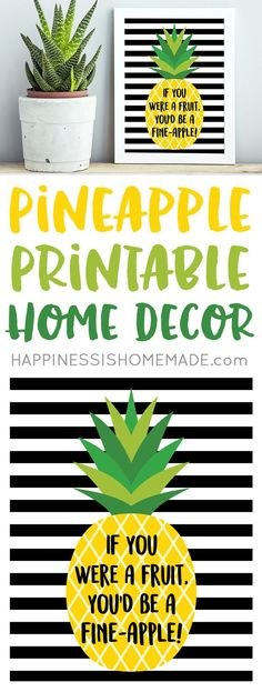 """""""If you were a fruit, you'd be a fine-apple!"""" These cute pineapple printables will make a fantastic and stylish addition to your home decor! Bonus pineapple gift tags are perfect for gift-giving!"""