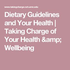 Dietary Guidelines and Your Health | Taking Charge of Your Health & Wellbeing