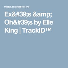 Ex's & Oh's by Elle King | TrackID™