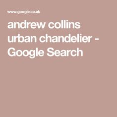 andrew collins urban chandelier - Google Search