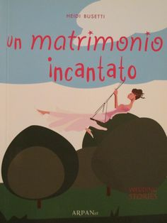Un matrimonio incantato Autrice: Heidi Busetti The wedding reporter