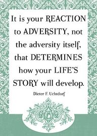 It's your reaction to adversity...